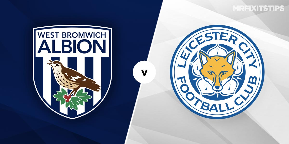 West Brom vs Leicester City Prediction and Betting Tips