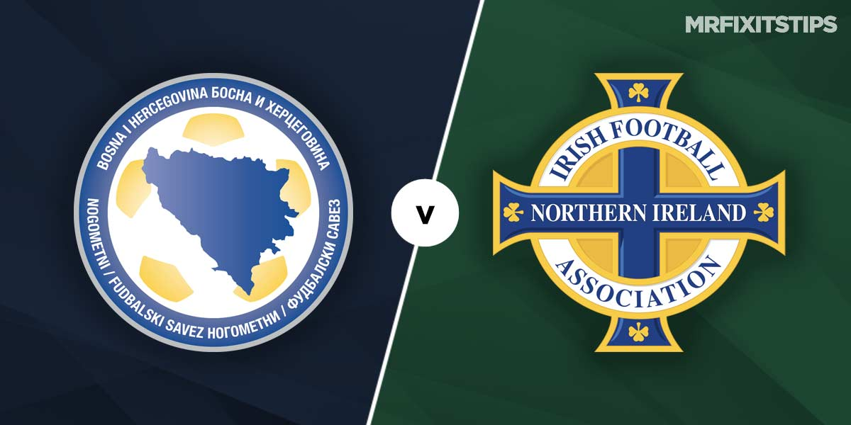 Bosnia-Herzegovina  vs Northern Ireland Prediction and Betting Tips