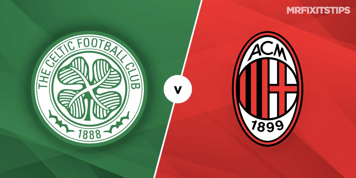 Celtic vs AC Milan Prediction and Betting Tips