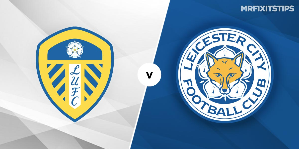 Leeds vs Leicester Prediction and Betting Tips