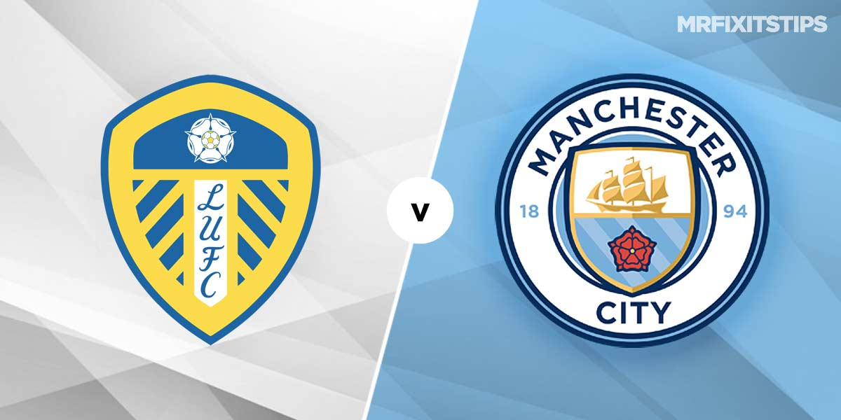 Leeds vs Man City Prediction and Betting Tips