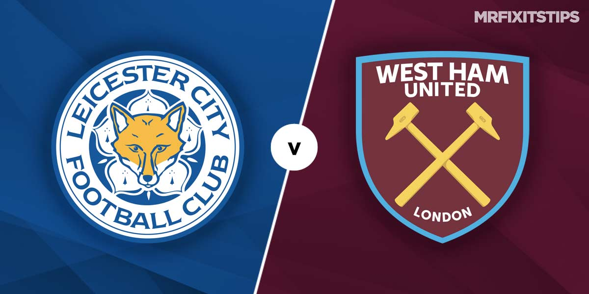 Leicester City vs West Ham United Prediction and Betting Tips
