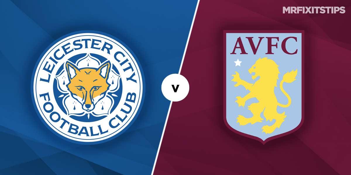 Leicester City vs Aston Villa Prediction and Betting Tips