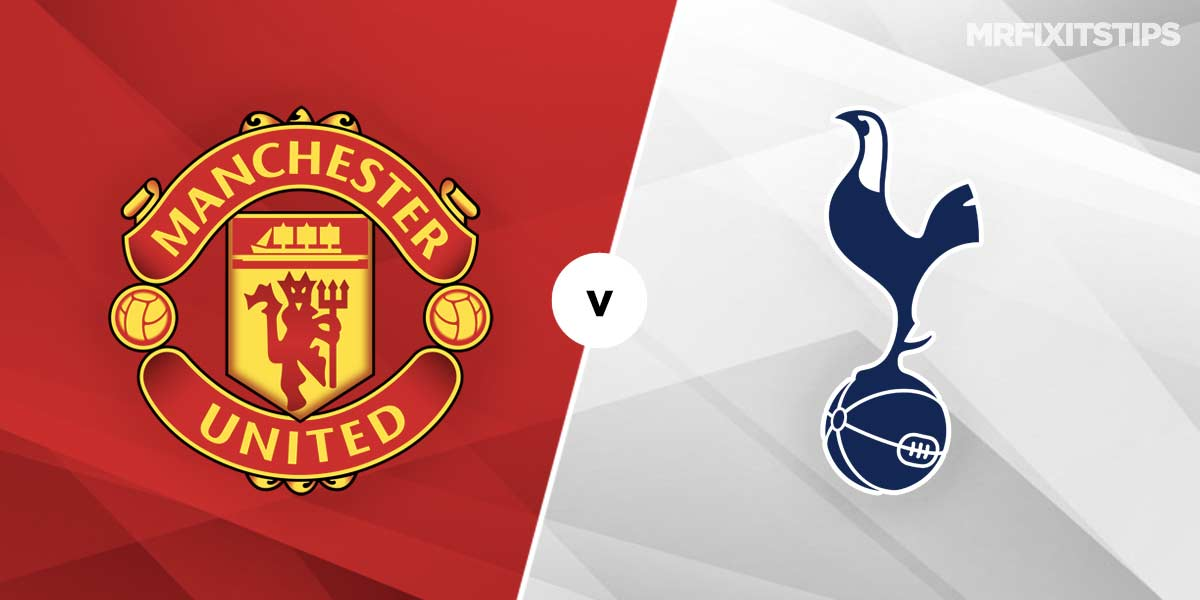 Manchester United vs Tottenham Hotspur Prediction and Betting Tips