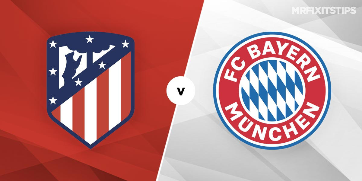 Atletico Madrid vs Bayern Munich Prediction and Betting Tips