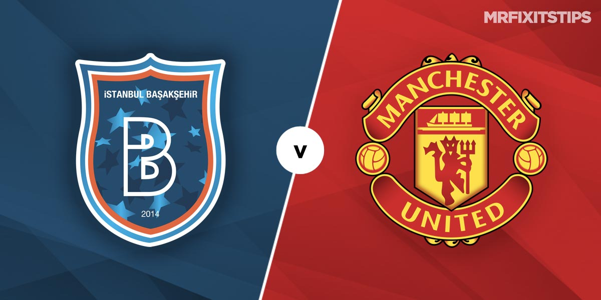 Istanbul Basaksehir vs Manchester United Prediction and Betting Tips