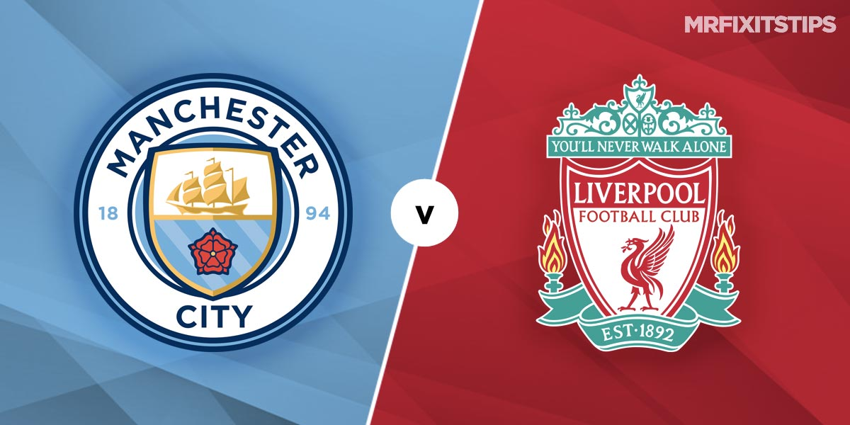 Manchester City vs Liverpool Prediction and Betting Tips