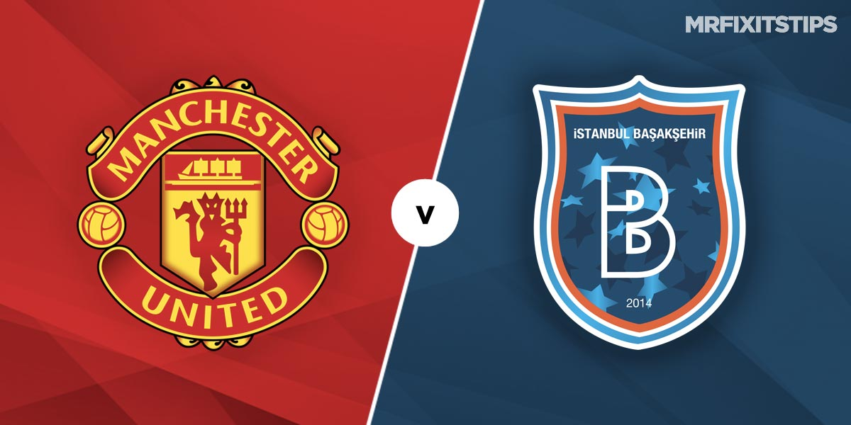 Manchester United vs Istanbul Basaksehir Prediction and Betting Tips