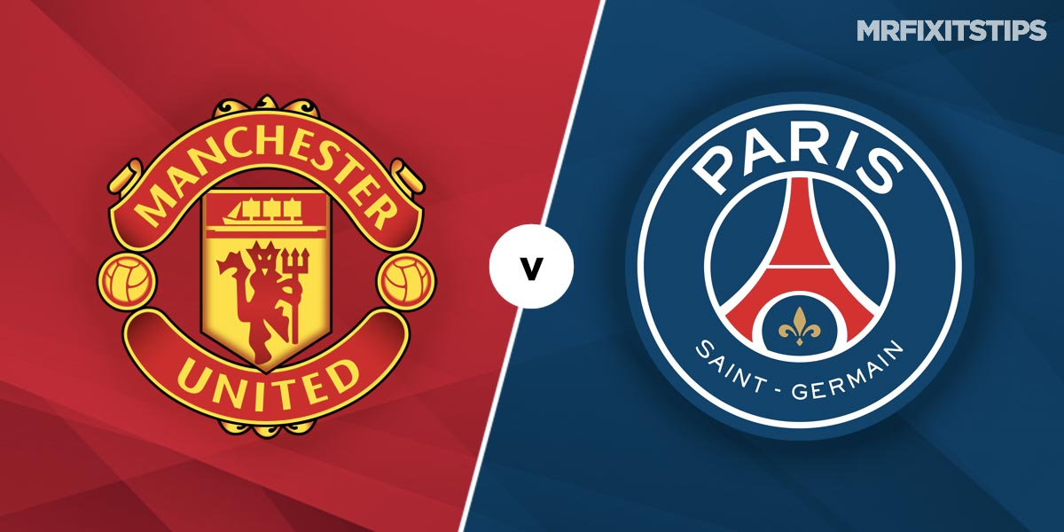 Manchester United vs PSG Prediction and Betting Tips
