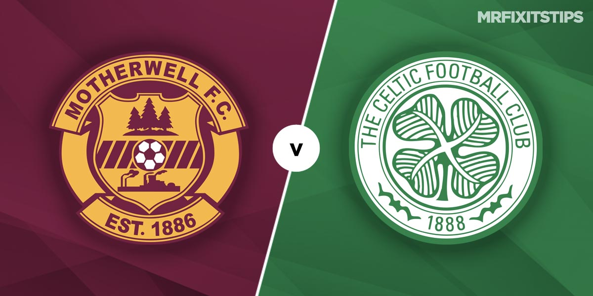 Motherwell vs Celtic Prediction and Betting Tips
