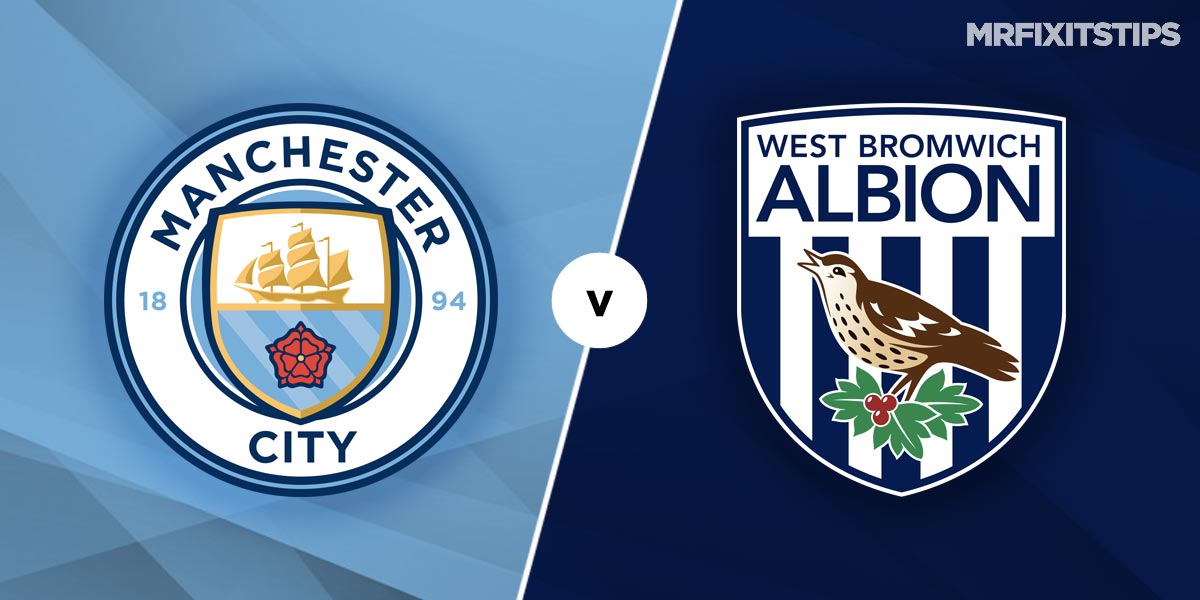 Man City vs West Brom Prediction and Betting Tips
