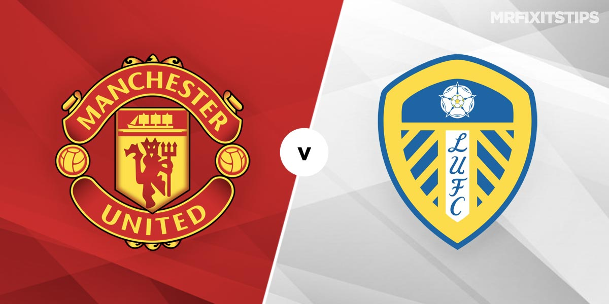 Manchester United vs Leeds Prediction and Betting Tips