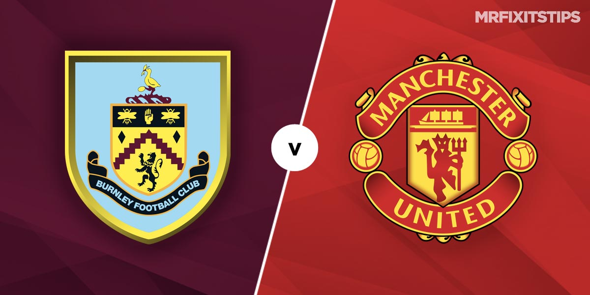 Burnley vs Man United Prediction and Betting Tips