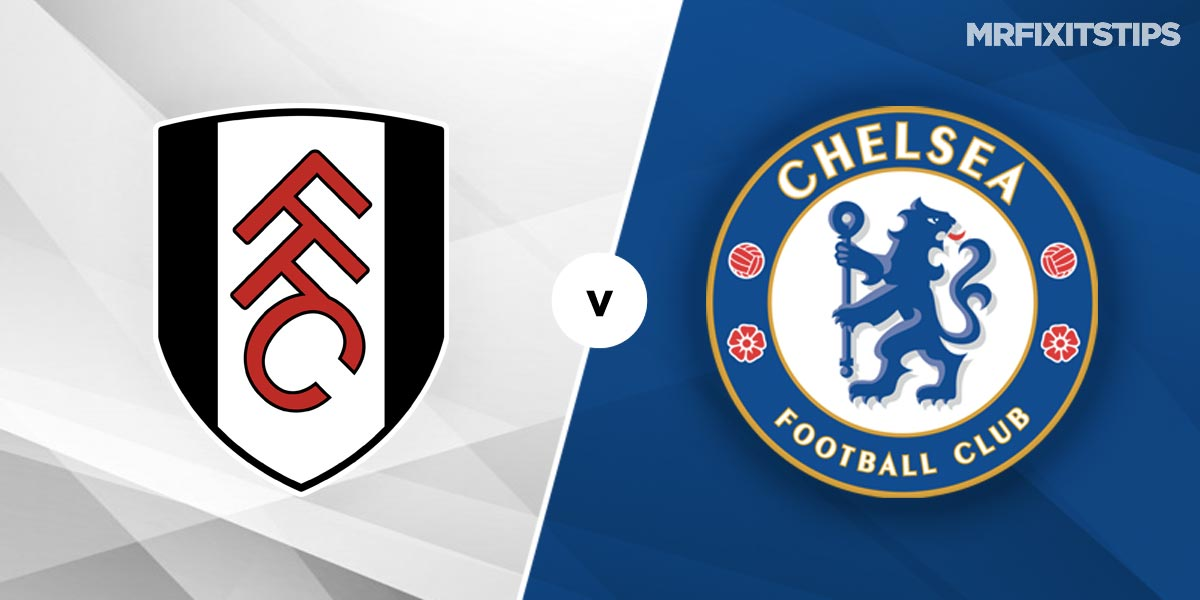 Fulham vs Chelsea Prediction and Betting Tips