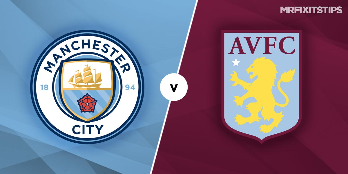 Manchester City vs Aston Villa Prediction and Betting Tips