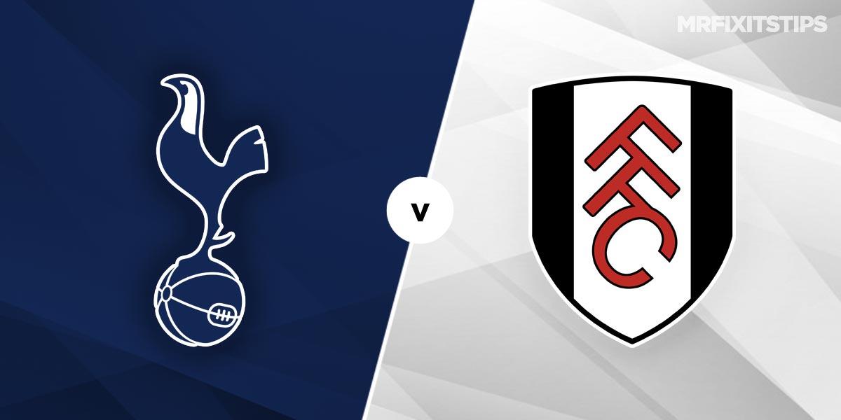 Tottenham vs Fulham Prediction and Betting Tips