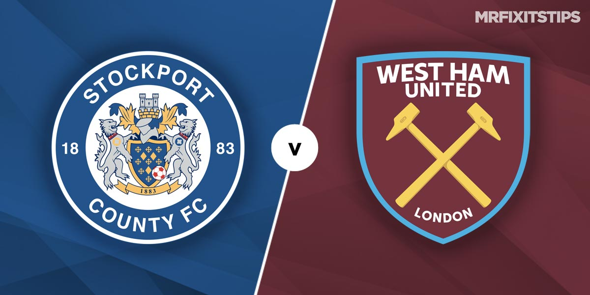 Stockport County vs West Ham United Prediction and Betting Tips
