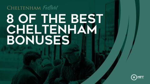 Cheltenham Free Bets, Bonuses, Offers and Credits worth £300+